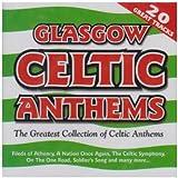 Glasgow Celtic FC Anthems