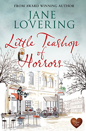 Little Teashop of Horrors: A wonderful funny, uplifting romantic read, perfect to escape with by [Lovering, Jane]