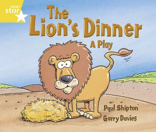 Rigby Star Guided Year 1/P2 Yellow Level: The Lion's Dinner (6 Pack) Framework Edition