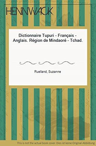 Dictionnaire Tupuri-Francais-Anglais: Region de Mindaore-Tchad (Collection Des Cahiers D'Etudes de la Famille Et de la Sexua)