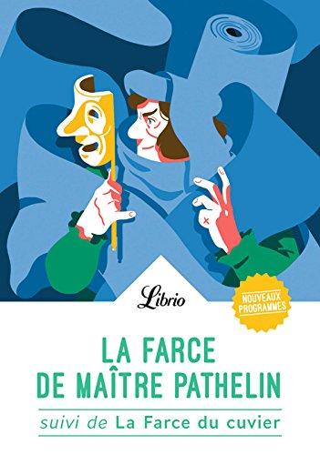 La Farce de maître Pathelin. Suivi de La Farce du cuvier (Librio t. 580) par Anonyme