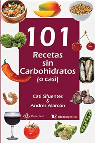 101 recetas sin carbohidratos eBook: Cati Sifuentes, Andrés Alarcón: Amazon.es: Tienda Kindle