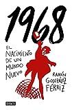 1968: El nacimiento de un mundo nuevo (Historia)