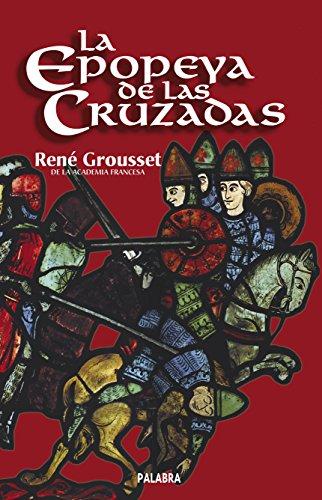 Epopeya de Las Cruzadas por Rene Grousset