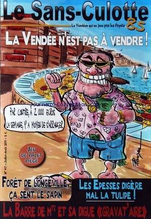 SANS CULOTTE (LE) [No 47] du 01/07/2011 - LA VENDEE N'EST PAS A VENDRE - DANS LA GUELE DE LA REDACTION - RETAILLEAU VIRE DE LA TRIBUNE OFFICIELLE DU TOUR DE FRANCE - LA BARRE DE MONTS / DANS LE SUD VENDEE - QUI A ACHETE LE BATEAU DE CHABOT - LES EPESSES / MADE IN DEUTSCHLAND - BARRAGE ANARCHISTE A APREMONT