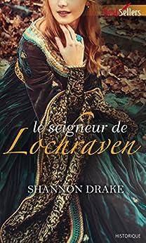 Le seigneur de Lochraven (Best-Sellers) par [Drake, Shannon]
