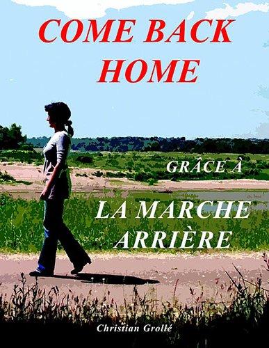 Come back home : Grâce à la marche arrière par Christian Groll