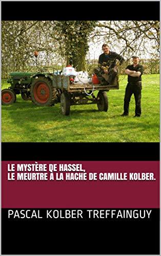 Couverture du livre Le mystère de Hassel, le meurtre à la hache de Camille KOLBER.