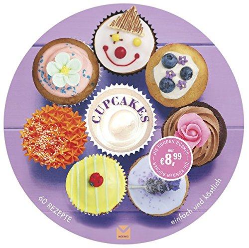 Die runden Bücher: Cupcakes: 60 Rezepte einfach und (Cupcakes Rezepte Einfache Für Halloween)