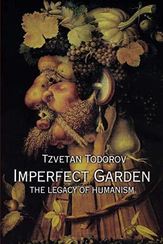 Imperfect Garden: The Legacy of Humanism por Tzvetan Todorov
