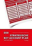 Der strategische Key Account Plan: Das Key Account Management Werkzeug! Kundenanalyse