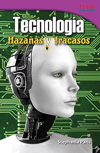 Tecnología: Hazañas y fracasos (Technology: Feats & Failures) (TIME FOR KIDS® Nonfiction Readers)