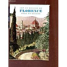 ART ET BEAUTE DE FLORENCE - PISE ET SIENNE - Guide pratique avec 250 illustrations et plan monumental de la ville.
