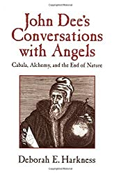 John Dee's Conversations with Angels: Cabala, Alchemy, and the End of Nature by Deborah E. Harkness (1999-11-13)