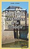 Port-Louis, les ombres de la citadelle: Roman policier entre la France et l'Allemagne (Enquêtes & Suspense)