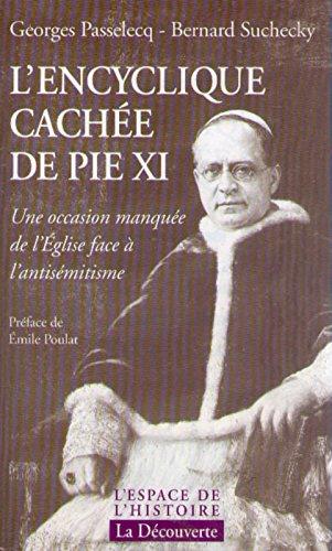 Lencyclique cachée de Pie XI: Une occasion manquée de lÉglise face à lantisémitisme (Lespace de lhistoire)