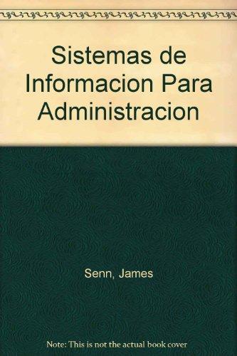 Sistemas de Informacion Para Administracion por James Senn