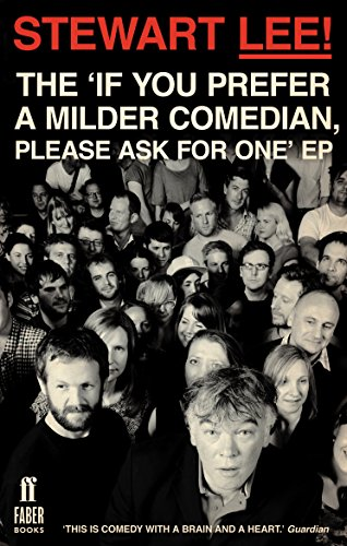 Stewart Lee! The 'If You Prefer a Milder Comedian Please Ask For One' EP por Stewart Lee
