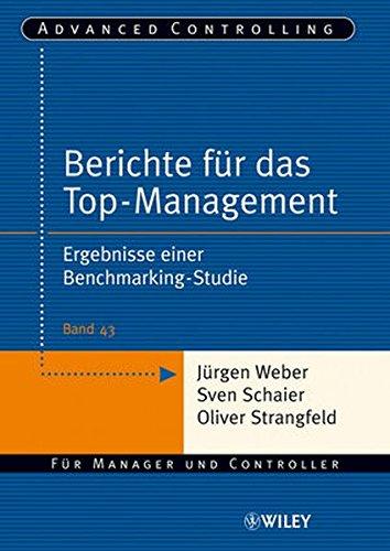 Berichte für das Top-Management: Ergebnisse einer Benchmarking-Studie (Advanced Controlling, Band 43)