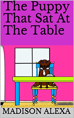 The Puppy That Sat At The Table (English Edition)