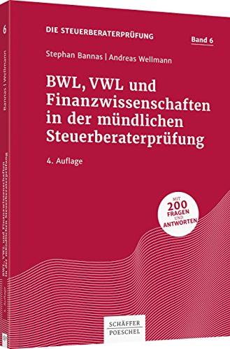 BWL, VWL und Finanzwissenschaften in der mündlichen Steuerberaterprüfung (Die Steuerberaterprüfung)