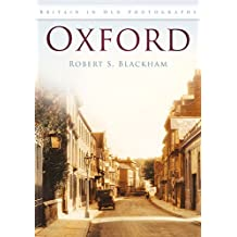 Oxford (Britain in Old Photographs (History Press)) by Robert S. Blackham (2009-06-01)