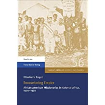 Encountering Empire: African American Missionaries in Colonial Africa, 1900-1939