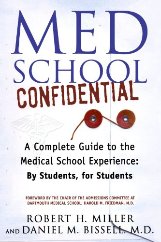 Med School Confidential: A Complete Guide to the Medical School Experience: By Students, for Students por Professor Robert H Miller