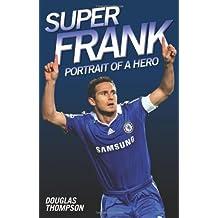 Super Frank: Portrait of a Hero by Douglas Thompson (2010-02-01)