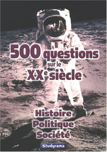 500 questions sur le XXe siècle