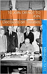 To Join, or Not to Join: Decisions on Treaties (Intro to International Politics) (English Edition)