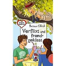 Freche Mädchen – freche Bücher!: Verflixt und fremdgeküsst