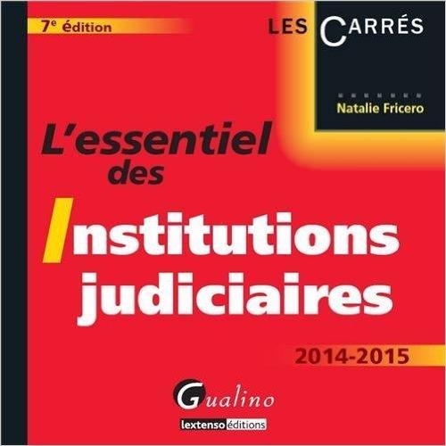 L'essentiel des institutions judiciaires 2014-2015 de Natalie Fricero ( 8 avril 2014 )