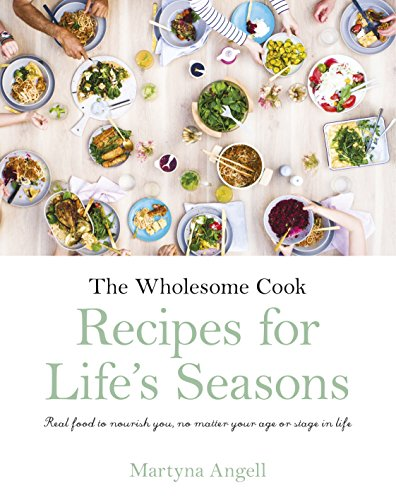 The Wholesome Cook: Recipes For Life's Seasons (English Edition) (Shop Body The Oil Face)