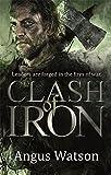 Clash of Iron (The Iron Age Trilogy)