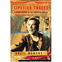 [(Lipstick Traces: A Secret History of the Twentieth Century)] [Author: Greil Marcus] published on (July, 2011)