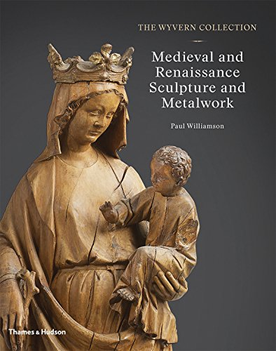 The Wyvern Collection: Medieval and Renaissance Sculpture and Metalwork por Paul  Williamson