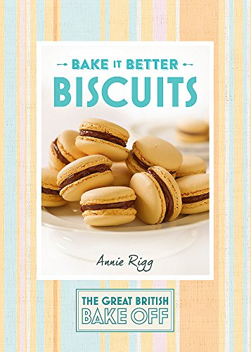 Great British Bake Off - Bake it Better (No.2): Biscuits (The Great British Bake Off, Band 2) - Baking Sallys