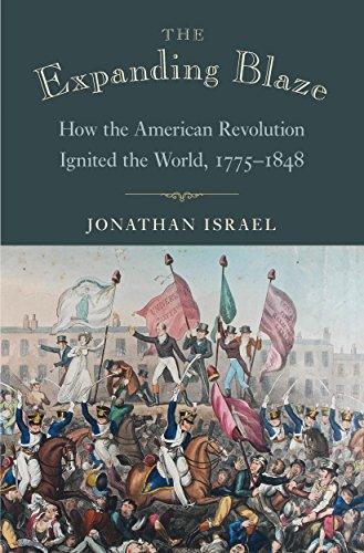 Expanding Blaze: How the American Revolution Ignited the World, 1775-1848