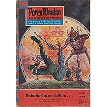 Perry Rhodan, der Erbe des Universums. Nr. 144. Roboter lassen bitten