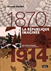 La République imaginée 1870-1914 - Format compact