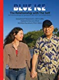 BLUE ICE: The Relationship with The Self: MsKr SITH® Conversations, Book 1 (Dr. Hew Lena and Kamaile Rafaelovich Self I-Dentity through Ho'oponopono®, MsKr SITH® Conversations) (English Edition)