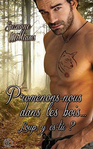 Promenons-nous dans les bois: Loup y es-tu ? (SK.PARANORMALE) par Suzanne williams