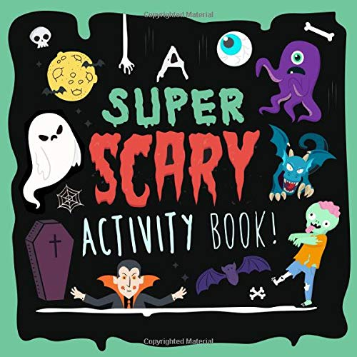 A Super Scary Activity Book!: Full of Puzzles, Games, Wordsearches and Colouring Pages! (Für Spiele 10 Scary Halloween)