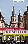 Kreuz und quer durch Heidelberg: Para...