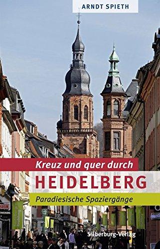 Kreuz und quer durch Heidelberg: Paradiesische Spaziergänge