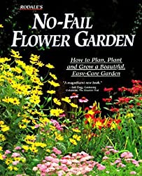 Rodale's No-Fail Flower Garden: How to Plan, Plant and Grow a Beautiful, Easy-Care Garden by Joan Benjamin (1994-06-02)