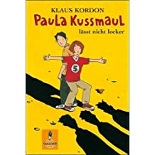 Paula Kussmaul lässt nicht locker: Roman (Gulliver)