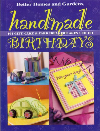 Handmade Birthdays - Gift, Cake & Card Ideas For Ages 1 To 101