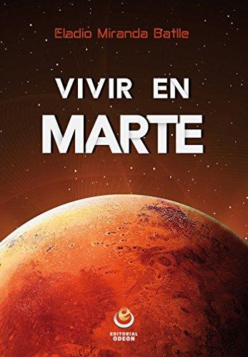 Vivir en Marte por Eladio Miranda Batlle